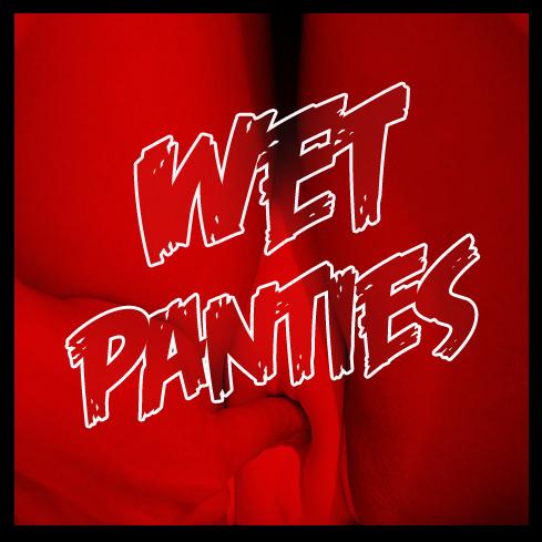 wet pantiesPRONTA